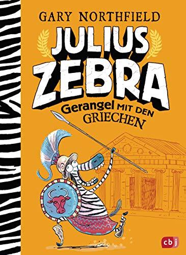 Julius Zebra - Gerangel mit den Griechen (Die Julius Zebra-Reihe 4)