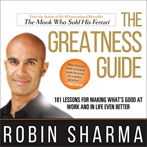 The Greatness Guide     101 Lessons for Making What's Good at Work and in Life Even Better              By:                                                                                                                                 Robin Sharma                               Narrated by:                                                                                                                                 Adam Verner                      Length: 4 hrs and 17 mins     13 ratings     Overall 4.9