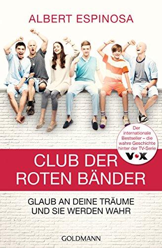 Club der roten Bänder: Glaub an deine Träume, und sie werden wahr [Kindle-Edition]