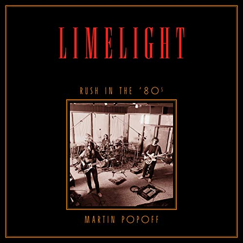 Limelight: Rush in the '80s: Rush Across the Decades, Book 2