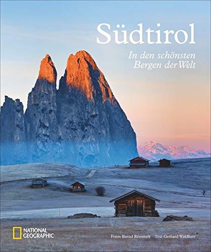 Südtirol: In den schönsten Bergen der Welt. Ein handlicher Bildband zur beliebten Reiseregion. Von Bergen und...