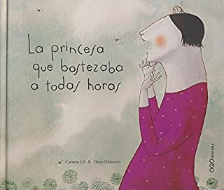 La princesa que bostezaba a todas horas/ The Princess That Yawned at All Times (Coleccion O) (Spanish Edition)