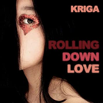 Rolling Down Love