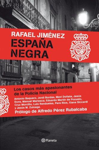 España Negra: Los casos más apasionantes de la Policía Nacional eBook: Jiménez, Rafael: Amazon.es: Tienda Kindle