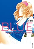 BLUE AND OTHER SHORT PIECE増補新装版