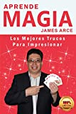 Aprende Magia: Los Mejores Trucos Para Impresionar
