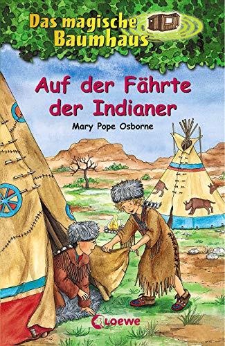 Das magische Baumhaus 16 - Auf der Fährte der Indianer