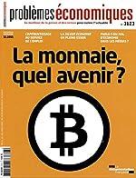 La monnaie, quel avenir ? (Problèmes économiques n°3123) de La Documentation française