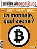 La monnaie, quel avenir ? (Problèmes économiques n°3123)