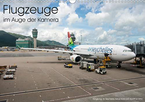 Flugzeuge im Auge der Kamera (Wandkalender 2021 DIN A3 quer)