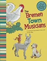 The Bremen Town Musicians: A retelling of the Grimm's fairy tale (My 1st Classic Story)