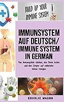 Immunsystem Auf Deutsch/ Immune system In German: Das Immunsystem staerken, den Darm heilen und den Koerper auf natuerliche Weise reinigen