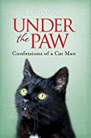 Under the Paw by Tom Cox(2014-01-30)