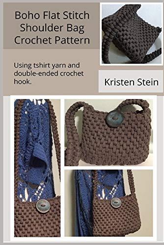 Boho Flat Stitch Shoulder Bag Crochet Pattern: Using tshirt yarn and double-ended crochet hook
