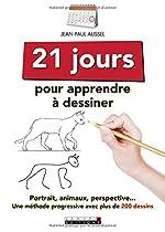 Vingt-et-un jours pour apprendre à dessiner de Jean-Paul Aussel