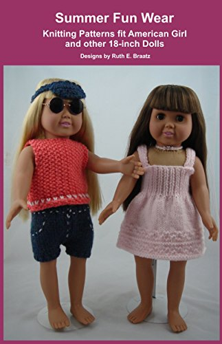 Summer Fun Wear: Knitting Patterns fit American Girl and other 18-Inch Dolls