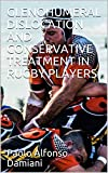GLENOHUMERAL DISLOCATION AND CONSERVATIVE TREATMENT IN RUGBY PLAYERS (English Edition)