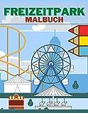Freizeitpark Malbuch: Perfektes Geschenk für Kleinkinder und Kinder | Achterbahn | Karussells | Clown | Riesenräder | Kirmes