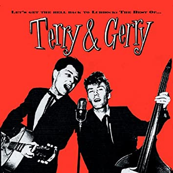 Let's Get The Hell Back To Lubbock: The Very Best Of Terry & Gerry
