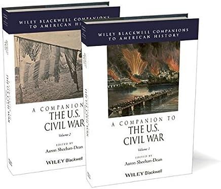 A Companion to the U.S. Civil War, 2 Volume Set (Wiley Blackwell Companions to American History) (2014-04-14)