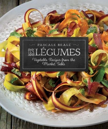 Les Légumes: Vegetable Recipes from the Market Table (Recipes from the Market Table (3))