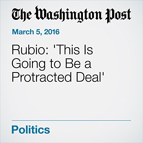 Rubio: 'This Is Going to Be a Protracted Deal' cover art