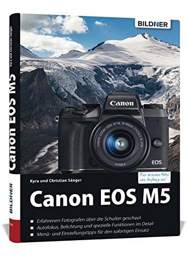 Price comparison product image Canon EOS M5 - Für bessere Fotos von Anfang an: Das umfangreiche Praxisbuch