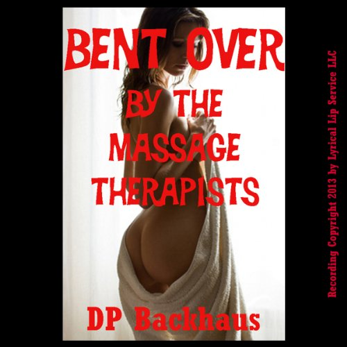 Bent Over by the Massage Therapists cover art