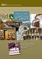 Wisconsin Hometown Stories: Door County [DVD]