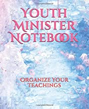 Youth Minister Notebook: Organize Your Teachings