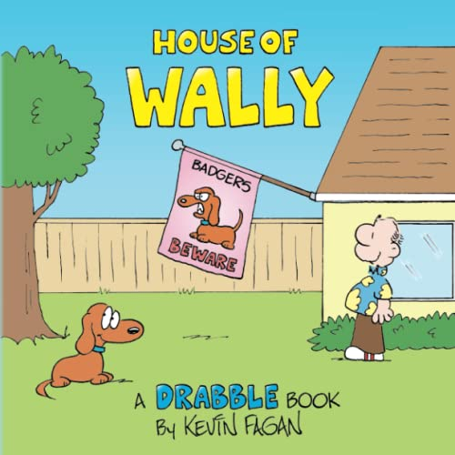 House of Wally: A Drabble Book (Wally the Weiner Dog)