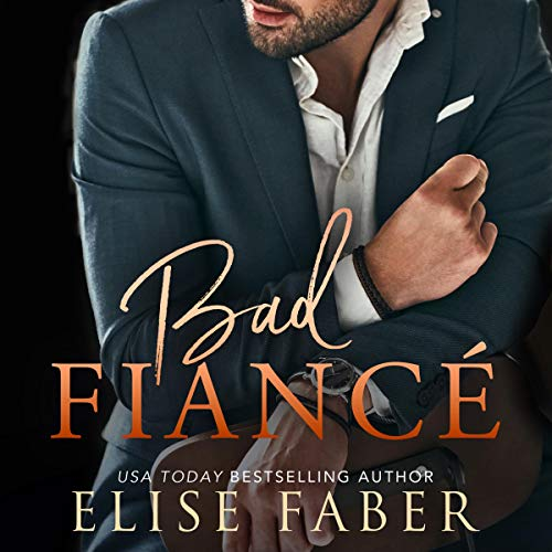 Bad Fiancé Audiobook By Elise Faber cover art