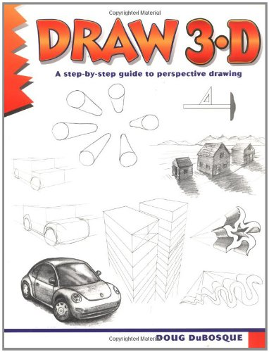 DRAW 3-D: A Step-by-Step Guide to Perspective (Learn to Draw)