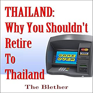 Thailand: Why You Shouldn't Retire to Thailand audiobook cover art