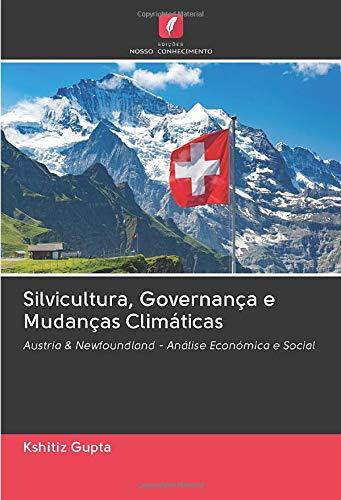 Silvicultura, Governança e Mudanças Climáticas: Austria & Newfoundland - Análise Económica e Social