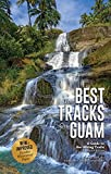 The Best Tracks on Guam: A Guide to the Hiking Trails, 4th Edition
