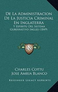 de La Administracion de La Justicia Criminal En Inglaterra: Y Espiritu del Sistema Gubernativo Ingles (1849)