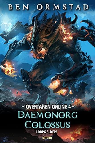 Daemonorg Colossus: A Dark LitRPG / LitFPS SciFi-Shooter (Overtaken Online Book 4)