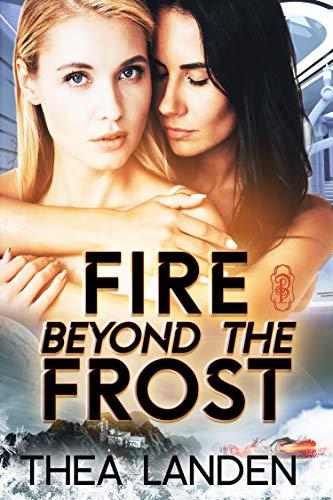 Fire Beyond the Frost: An FF Sci Fi Alien Contact Romance