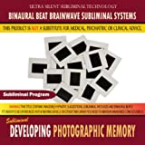 Developing Photographic Memory - Binaural Beat Brainwave Subliminal Systems