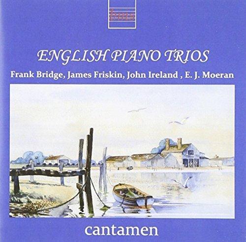 English Piano Trios - Bridge, Friskin, Ireland & Moeran