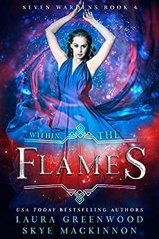 Within the Flames Seven Wardens Skye MacKinnon Laura Greenwood
