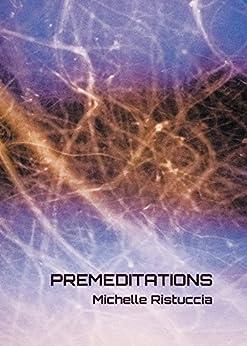 Premeditations (English Edition) de [Michelle Ristuccia]