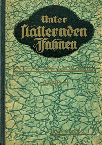 Unter flatternden Fahnen. Deutsche Soldatengeschichten Band 2