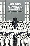 Star Wars: Filosofía rebelde para una saga de culto (Series para leer)