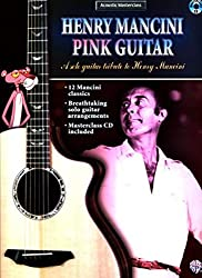 Henry Mancini Pink Guitar: A Solo Guitar Tribute to Henry Mancini