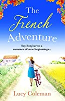 The French Adventure: Escape to France with this heartwarming feel-good romance (English Edition)