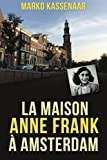 La maison Anne Frank à Amsterdam: Volume 2 (Les Musées d'Amsterdam)