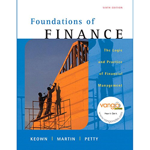 VangoNotes for Foundations of Finance     The Logic and Practice of Financial Management, 6/e              By:                                                                                                                                 Arthur J. Keown,                                                                                        John D. Martin,                                                                                        John W. Petty                               Narrated by:                                                                                                                                 Dennis Holland,                                                                                        Maria Hickey                      Length: Not Yet Known     Not rated yet     Overall 0.0