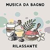 Musica da Bagno Rilassante: Un Insieme Orientale di Melodie per Momenti di Relax in una Vasca da Bagno Domestica